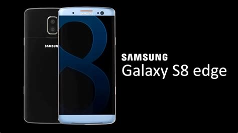 Samsung S8 Edge samsung galaxy s8 edge release date specs and price rumors