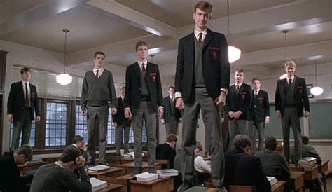 Dead Poets Society Contact Microsoft Or The Gates Dead Poets Society Standing On Desks