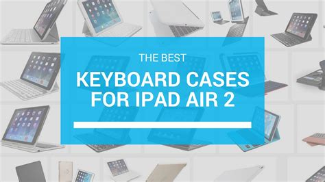 best keyboards for air the best keyboard cases for air 2