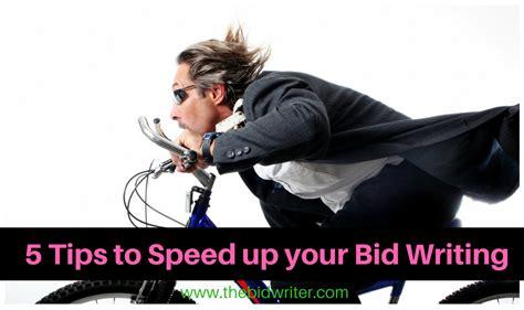 bid up 5 tips to speed up your bid writing 183 write to win