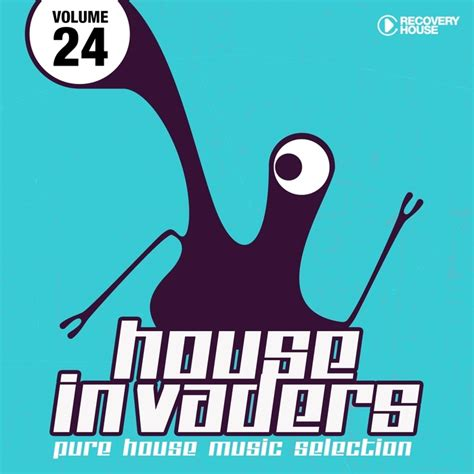 pure house music house invaders pure house music vol 24 house electronic fresh
