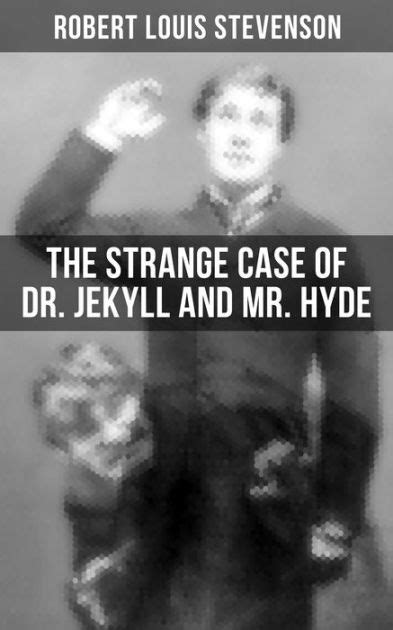 THE STRANGE CASE OF DR. JEKYLL AND MR. HYDE: A