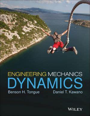 Engineering Mechanics Dynamics wiley engineering mechanics dynamics benson h tongue