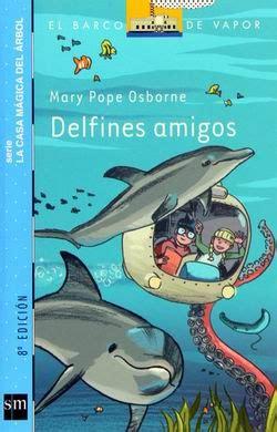 libro delfines amigos delfines amigos mary pope osborne ediciones sm rese 241 as de anika entre libros