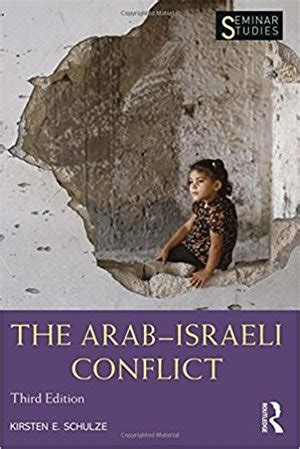 a history of the arabâ israeli conflict books dr kirsten e schulze