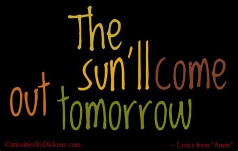 The Sunll Come Out Tomorrow the sun ll come out tomorrow quips quotes