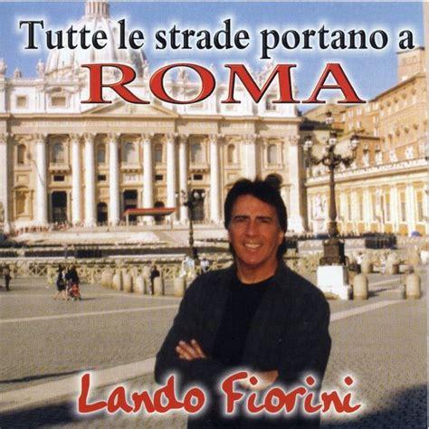 tutte le strade portano a roma tutte le strade portano a roma lando fiorini