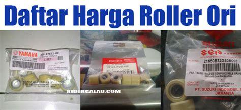 Daftar Ukuran Berat Roller daftar harga roller ori matic yamaha honda dan suzuki