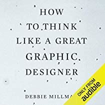 How To Think Like A Great Graphic Designer Audiobook By