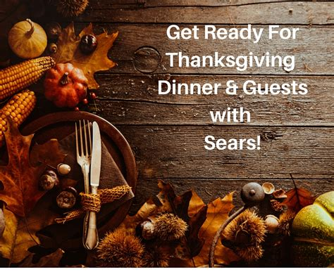 Are You Ready For Thanksgiving by Get Ready For Thanksgiving Dinner And Guests With Sears