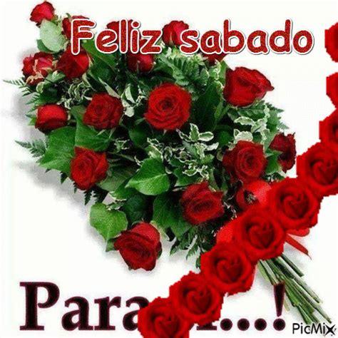 imagenes feliz sabado con rosas feliz sabado picmix