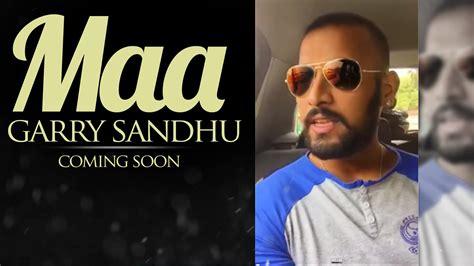 song by nav sandhu maa garry sandhu song coming soon