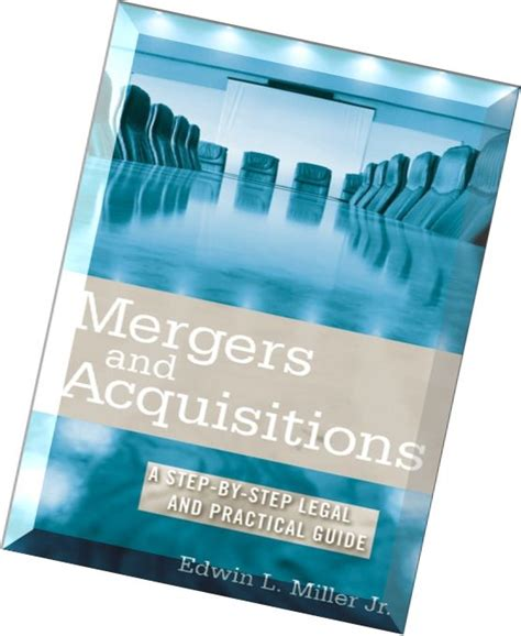 Mergers And Acquisitions Edwin L Miller Jr mergers and acquisitions a step by step and practical guide by edwin l miller jr