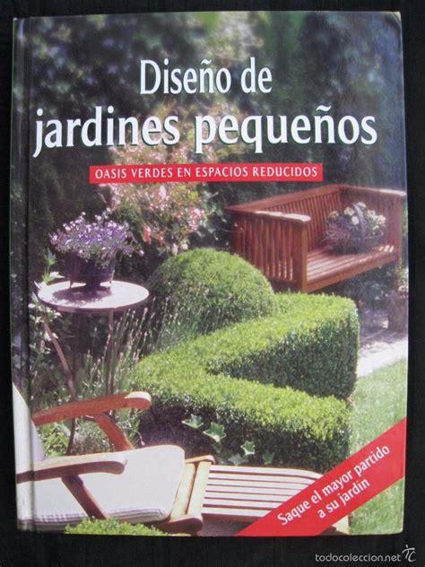 libro diseo de jardines enciclopedia dise 241 o de jardines peque 241 os oasis verdes en e comprar libros de biolog 237 a y bot 225 nica en