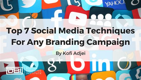 7 For Any by Top 7 Social Media Techniques For Any Branding Caign