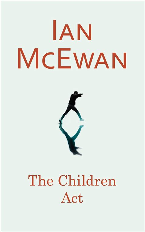 the children act by ian mcewan a little blog of books