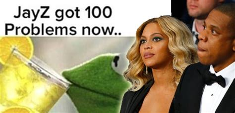 Jay Z Meme Beyonce - jay z got 100 problems now beyonce s lemonade has