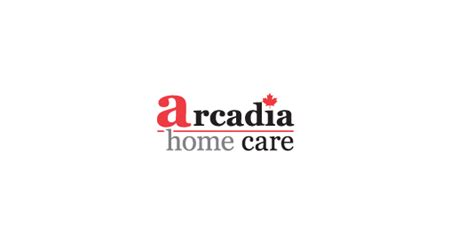 arcadia home care home care in toronto