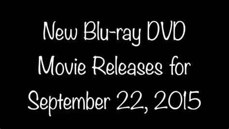 new blu ray movies youtube new blu ray dvd movies for september 22 2015 youtube