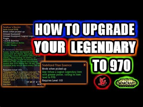 how to upgrade wc3 how to upgrade your legendary to 970 wow patch 7 2 5