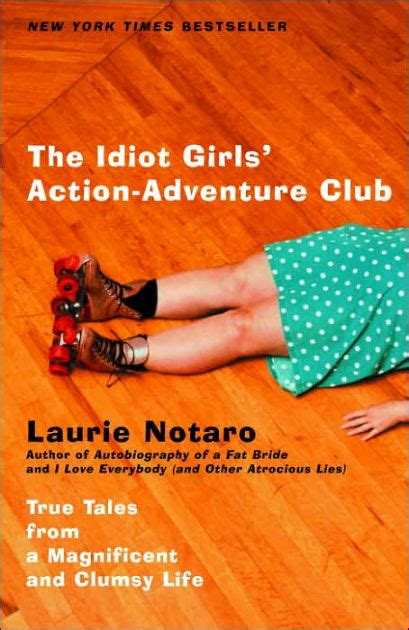 the idiot adventure club true tales from a