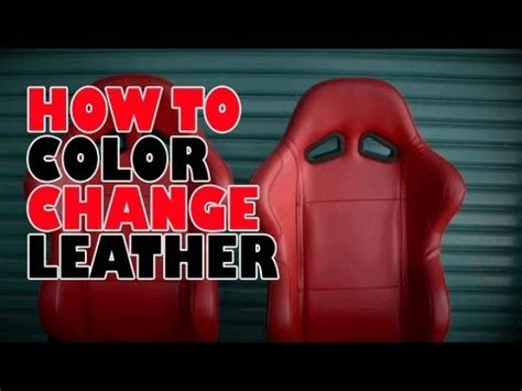 Painting Car Upholstery How To Color Change Leather Youtube
