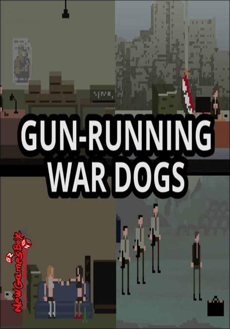 war dogs free gun running war dogs free pc setup
