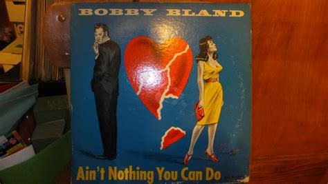 Joe Aint Nothing Like Me Album Tracklist by Bobby Bland Ain T Nothing You Can Do Vinyl Lp Album