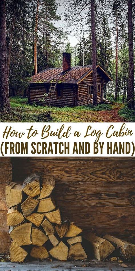 How To Build A Cabin From Scratch by How To Build A Log Cabin From Scratch And By