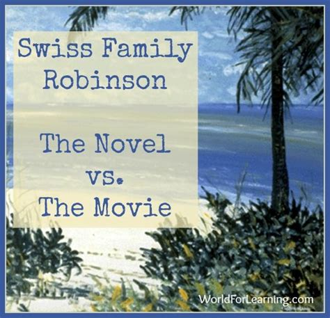 libro the swiss family robinson 25 best ideas about swiss family robinson on robinsons movie live cricket info and