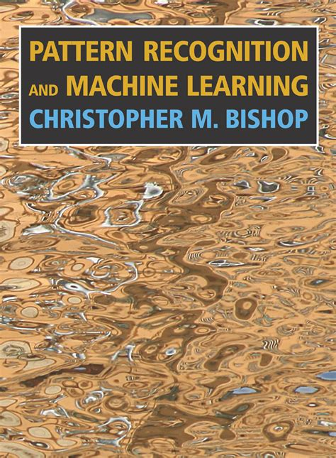 Pattern Recognition And Machine Learning Christopher M Bishop | christopher bishop at microsoft research