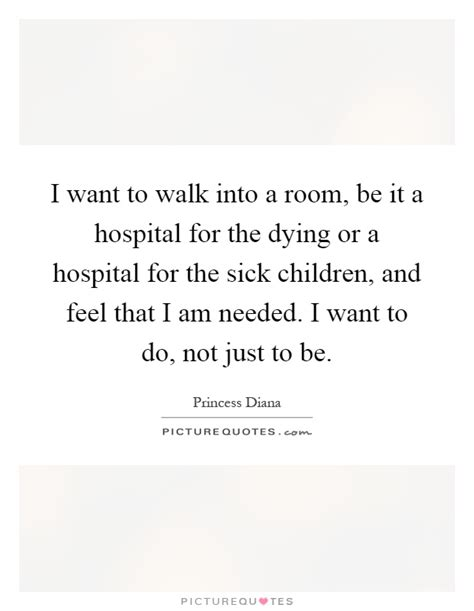 i want to walk as a child of the light i want to walk into a room be it a hospital for the dying