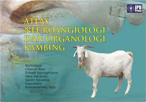 Atlas Hewan atlas neuroangiologi dan organologi kambing fakultas