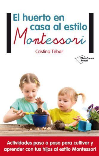 libro montessori en casa el b 1 a 3 a 241 os archivos montessori en casa