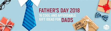 fathers day 2018 gifts s day 2018 16 cool and affordable gift ideas for