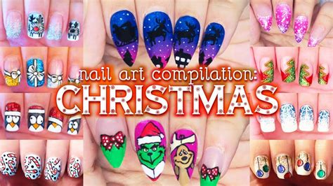 nail art tutorial compilation christmas nail art tutorial compilation youtube