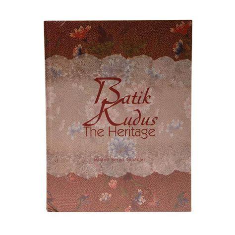 blibli sejarah jual buku batik kudus the heritage buku sejarah online