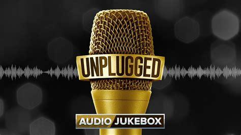 unplugged jukebox unplugged audio jukebox ayushmann khurrana shreya