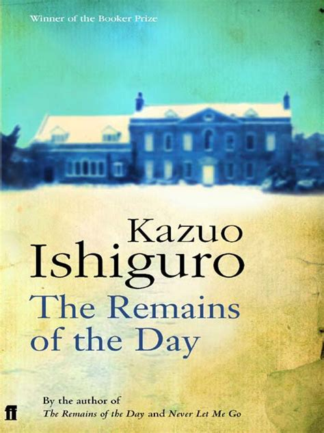 what remains true a novel books american and books the remains of the day kazuo