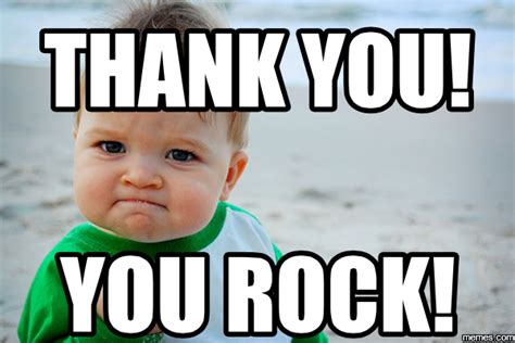 Rock Baby Meme - funny thank you meme