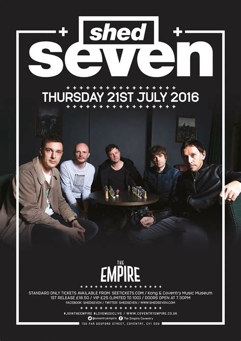 Shed 7 Tickets by 21st July Shed Seven Empire