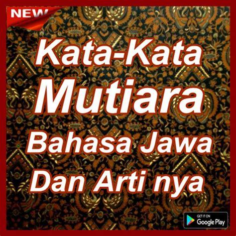 kata bijak bahasa jawa kuno  artinya kata kata mutiara