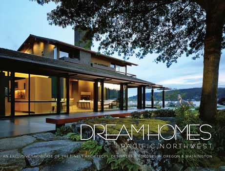 pacific northwest houses dream homes pacific northwest