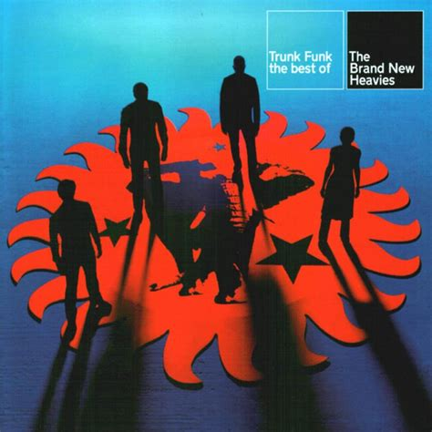 best of brand trunk funk the best of the brand new heavies the brand