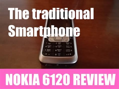 nokia 6120 live themes the traditional smartphone nokia 6120 review youtube