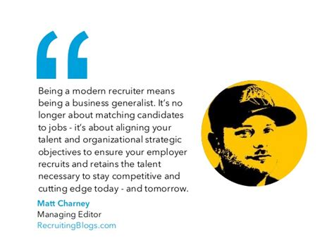 Honest Company Mba Recruiter by What Is A Modern Recruiter Quotes