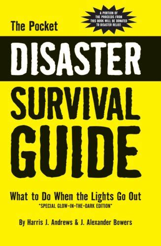 the survival guide make it out alive books the pocket disaster survival guide what to do when the