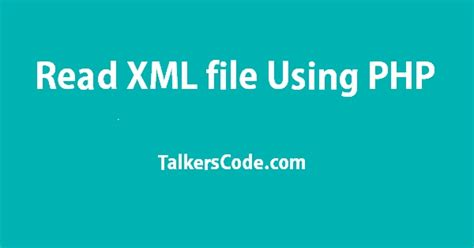 php tutorial read xml file read xml file using php
