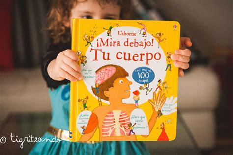 libro mira debajo tu 10 libros y 10 materiales sobre el cuerpo humano tigriteando