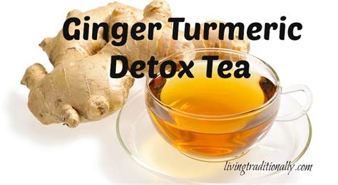 And Turmeric Detox Tea by How To Make Your Own Turmeric Detox Tea